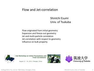 Flow and Jet-correlation ShinIchi Esumi Univ. of Tsukuba