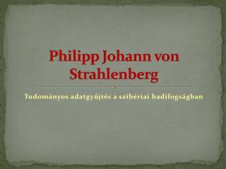 Philipp Johann von  Strahlenberg