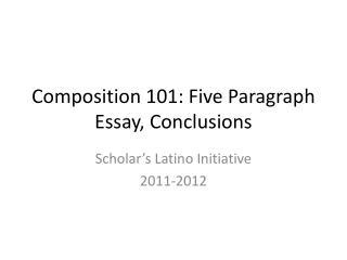 Composition 101: Five Paragraph Essay, Conclusions