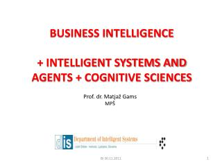 BUSINESS INTELLIGENCE  + INTELLIGENT SYSTEMS AND AGENTS + COGNITIVE SCIENCES