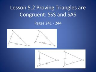 Lesson 5.2 Proving Triangles are Congruent: SSS and SAS