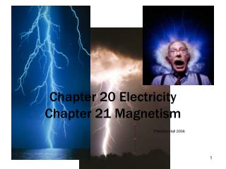Chapter 20 Electricity Chapter 21 Magnetism
