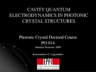 CAVITY QUANTUM ELECTRODYNAMICS IN PHOTONIC CRYSTAL STRUCTURES
