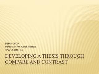 DEVELOPING A THESIS THROUGH  COMPARE AND CONTRAST