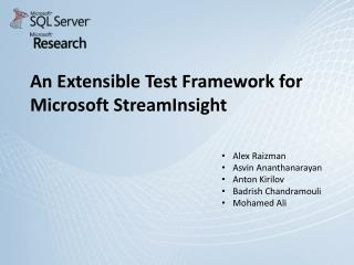 An Extensible Test Framework for  Microsoft  StreamInsight