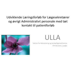ULLA Sektion for Rekruttering og beskæftigelsesfremme CPH Business, Lyngby