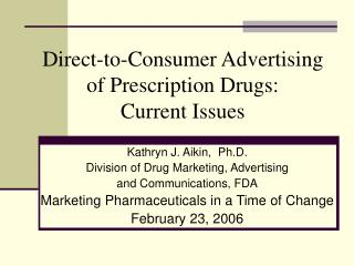 Direct-to-Consumer Advertising of Prescription Drugs: Current Issues