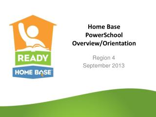 Home  Base PowerSchool Overview/Orientation