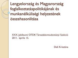 XXX. Jubileumi OTDK Társadalomtudományi Szekció 2011.   április  15.