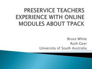 Preservice  Teachers experience with online modules about TPACK