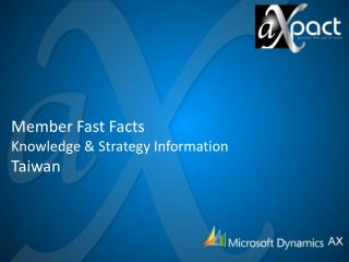 Member Fast Facts Knowledge & Strategy Information  Taiwan