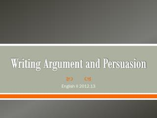 Writing Argument and Persuasion