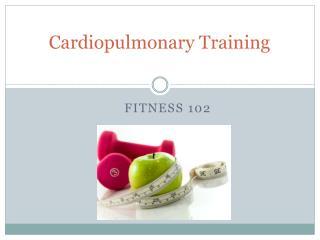 Cardiopulmonary Training