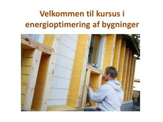 Velkommen til kursus i energioptimering af bygninger