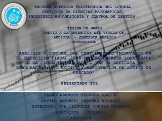 Presentado por: PEDRO ALBERTO TIGRERO CASTRO JAVIER ANTONIO ORDÓÑEZ HIDALGO