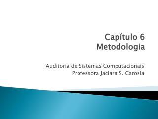 Capítulo 6  Metodologia
