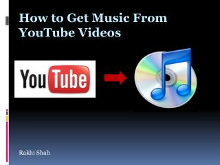 How to Get Music From YouTube Videos