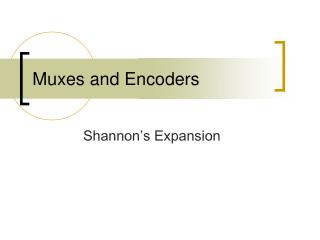 Muxes and Encoders