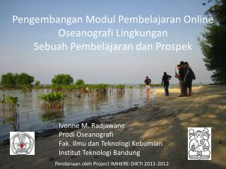 Pengembangan Modul Pembelajaran Online Oseanografi Lingkungan  Sebuah Pembelajaran dan Prospek