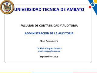 UNIVERSIDAD TECNICA DE AMBATO FACULTAD DE CONTABILIDAD Y AUDITORIA ADMINISTRACION DE LA AUDITORÍA