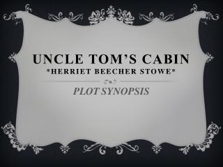 UNCLE TOM'S CABIN  * HErRIET  BEECHER STOWE*