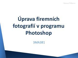 Úprava firemních fotografií v programu Photoshop