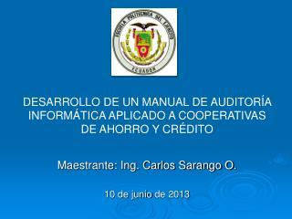 Maestrante: Ing. Carlos Sarango O. 10  de  junio  de  2013