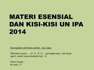 MATERI ESENSIAL DAN KISI-KISI UN IPA 2014