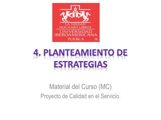 4 . Planteamiento de estrategias