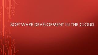 Software development in the cloud