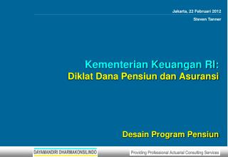 Kementerian Keuangan RI: Diklat Dana Pensiun dan Asuransi