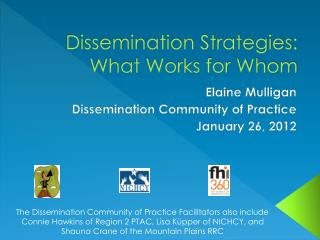 Dissemination Strategies: What Works for Whom