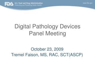 Digital Pathology Devices Panel Meeting