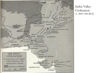 Indus Valley Civilization ( c . 3000-1500 BCE)