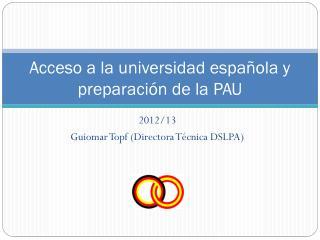 Acceso a la universidad española y preparación de la PAU