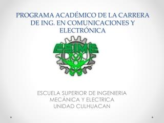 PROGRAMA ACADÉMICO DE LA CARRERA DE ING. EN COMUNICACIONES Y ELECTRÓNICA