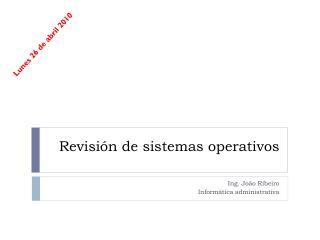 Revisi�n de sistemas operativos