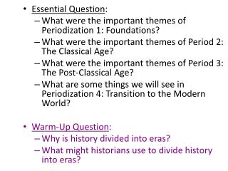Essential Question : What were the important themes of Periodization 1: Foundations?