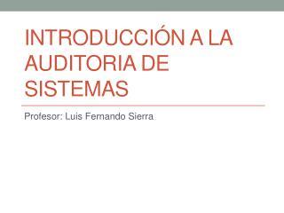 Introducción a la auditoria de sistemas