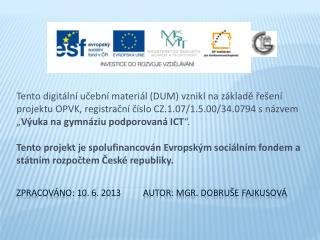 Zpracováno: 10. 6. 2013          Autor: Mgr.  Dobruše  Fajkusová
