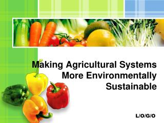 Making Agricultural Systems More Environmentally Sustainable