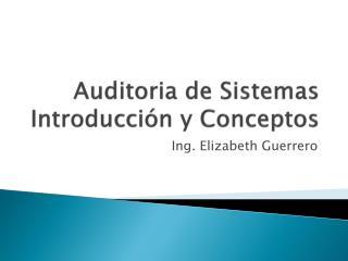 Auditoria de  Sistemas Introducción  y  Conceptos