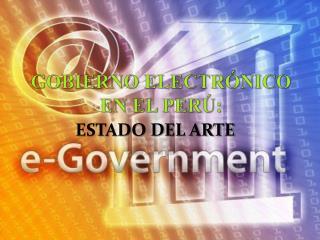 GOBIERNO ELECTRÓNICO EN EL PERÚ: