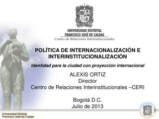 POLÍTICA DE INTERNACIONALIZACIÓN E  INTERINSTITUCIONALIZACIÓN