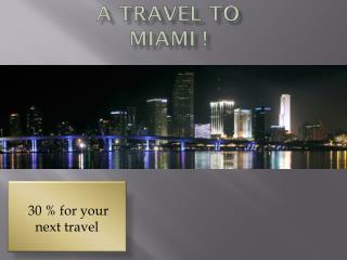 A  travel  to Miami !
