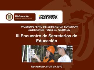 III  Encuentro de Secretarios de Educación Noviembre 27-29 de 2013
