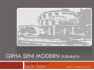 Grha Seni  modern  surabaya