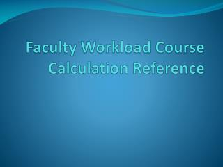 Faculty Workload Course Calculation Reference
