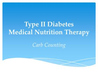 Type II Diabetes  Medical Nutrition Therapy