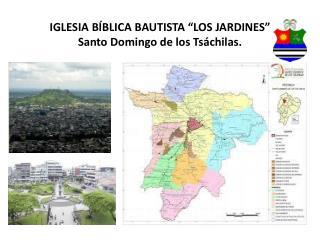 """IGLESIA BÍBLICA BAUTISTA """"LOS JARDINES"""" Santo Domingo de los Tsáchilas."""